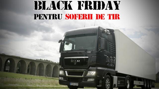 Black Friday Soferi de TIR